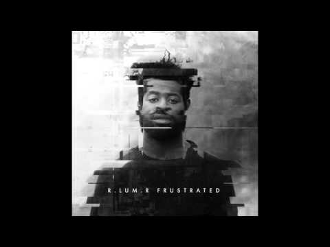 R.LUM.R - Frustrated