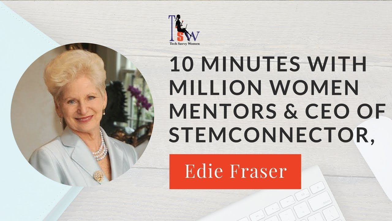 10 Minutes with Million Women Mentors & STEMconnector CEO, Edie ...