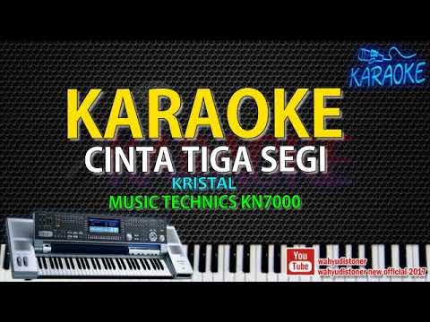 Karaoke Cinta Tiga Segi (Kristal) Music Technics KN7000 HD Quality Video Lirik No Vocal 2018