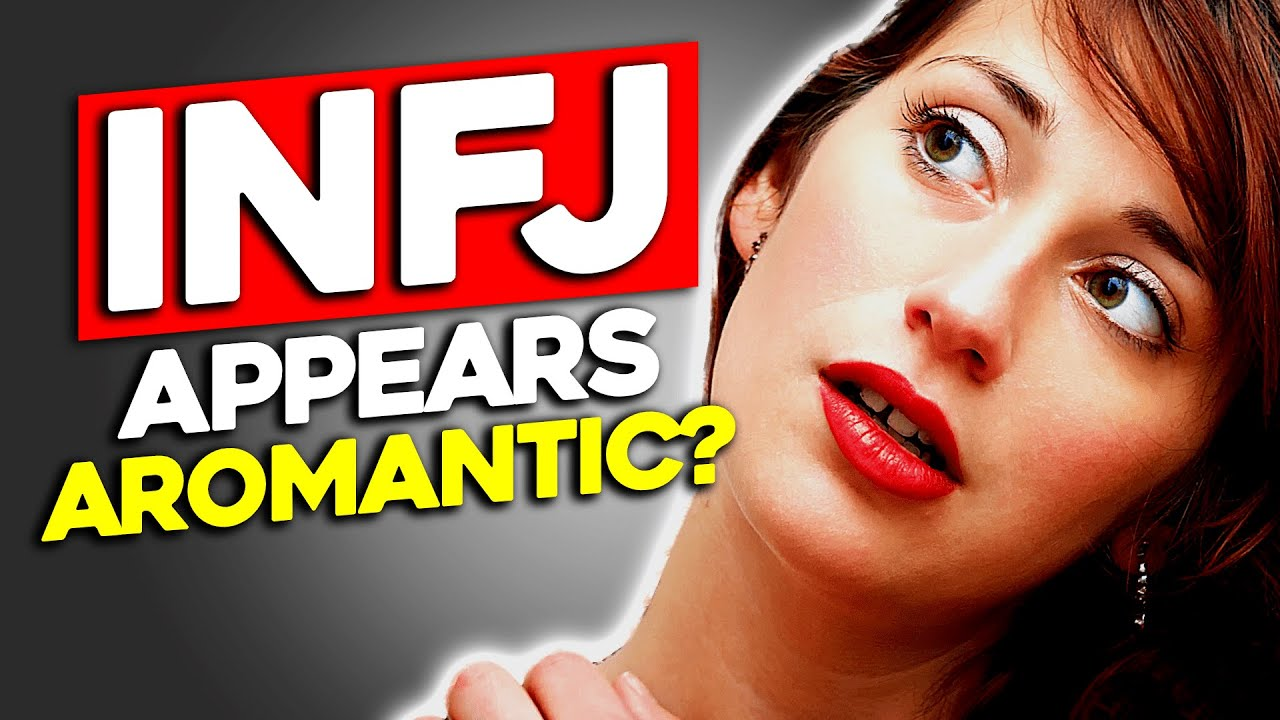 10 Reasons The INFJ Can Appear AROMANTIC