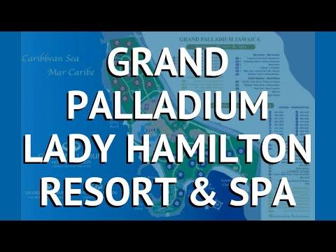 GRAND PALLADIUM LADY HAMILTON RESORT & SPA 5* – ГРАНД ПАЛЛАДИУМ ЛАДУ ХАМИЛТОН РЕЗОРТ ЭНД СПА 5 обзор