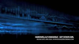 Gambar cover Hardwell & Funkadelic - Get Down Girl (Revealed Recordings 001)
