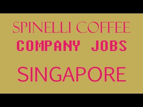 job vacancy in singapore (SPINELLI COFFEE COMPANY)