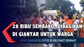 Bantuan 28 Ribu Paket Sembako Di Gianyar Bali