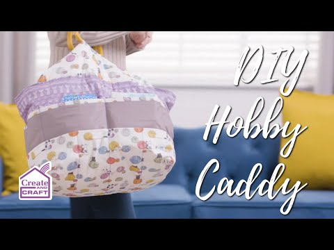 How to Make a DIY Craft Hobby Caddy | Sewing Projects | Create and Craft