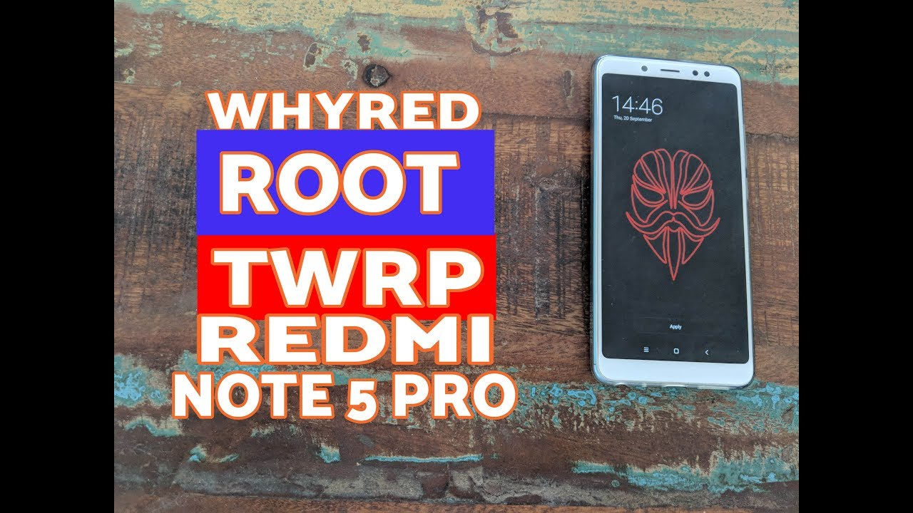 How to Root Xiaomi Redmi Note 5 Pro + Instal TWRP Recovery (Whyred)
