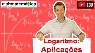 Logaritmo: Aplicações (Aula 10 de 14)