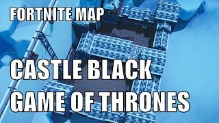 Castle Black Game of Thrones | Fortnite Map CODE