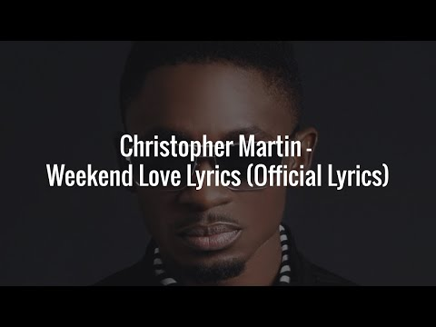 chris martin - weekend love lyrics