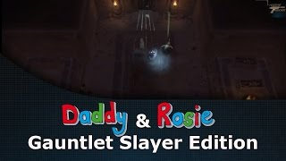 Daddy & Rosie Gaming Show Gauntlet Slayer Edition