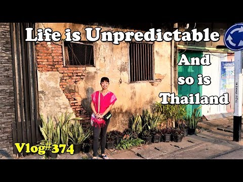 Life is Unpredictable, and so is Thailand