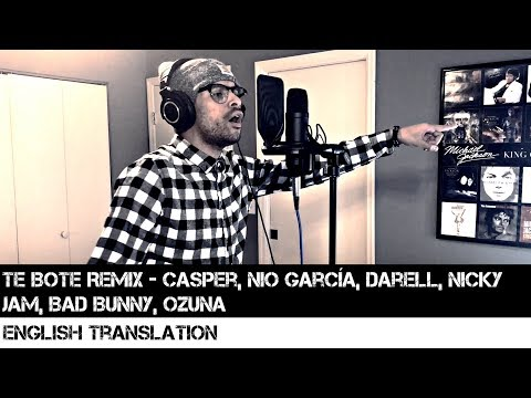 Te Bote Remix - Casper, Nio García, Darell, Nicky Jam, Bad Bunny, Ozuna | FULL ENGLISH TRANSLATION