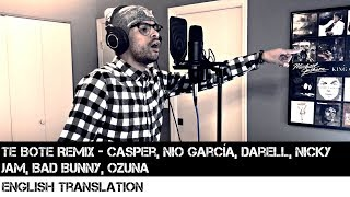 Te Bote Remix Casper, Nio Garc a, Darell, Nicky Jam, Bad Bunny, Ozuna FULL ENGLISH TRANSLATION.mp3