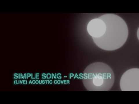 Simple Song - Passenger (Live Cover)