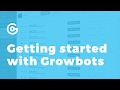 Getting started with Growbots