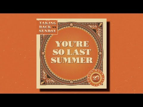 Taking Back Sunday – You're So Last Summer Mp3