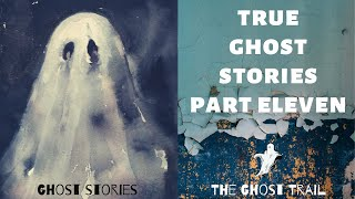 True Ghost Stories Part 11 | The Ghost Trail