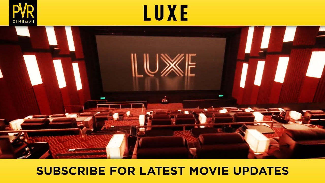 PVR LUXE | Pure Epitome Of Luxury