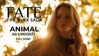 Fate: The Winx Saga - AG feat MOONZz Animal (FULL SONG)