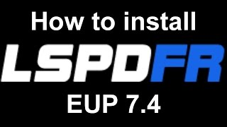 LSPDFR: How to install EUP 7.4