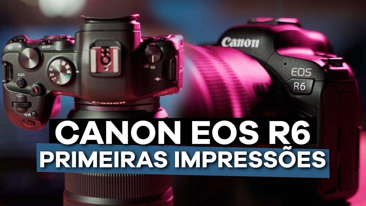 Canon EOS R6: Primeiras Impressões (em português)