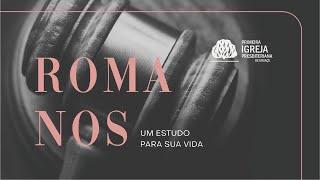Culto Matinal - Romanos part 1 - Rev. Marcio Cleib