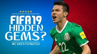 FIFA 19 FUTURE HIDDEN GEMS?! | ONES TO WATCH AT WORLD CUP 2018