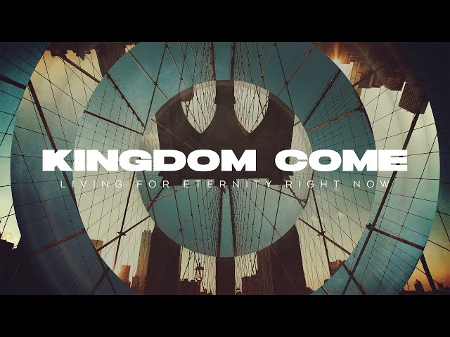 Kingdom Come - Future and Present