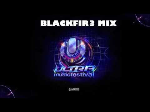 Ultra Music Festival Miami 2017 BlackFir3 Mix🔥
