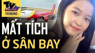 Cô bé MẤT TÍCH trong nhà vệ sinh sân bay Nội Bài được phát hiện lên xe taxi cùng người lạ