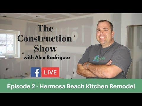 Bay Cities Construction Live Stream | Episode 2 - Hermosa Beach Kitchen Remodel