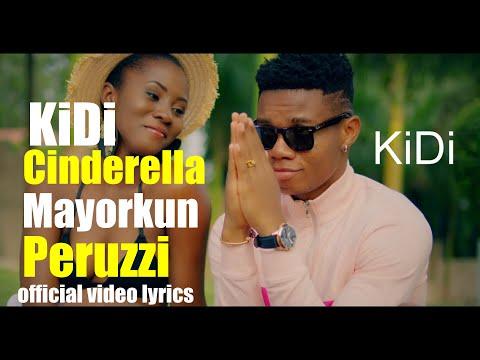 KiDi ft Mayorkun & Peruzzi   Cinderella  (official video lyrics)