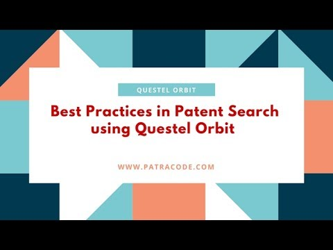 Best Practices in  Patent Search using Questel Orbit