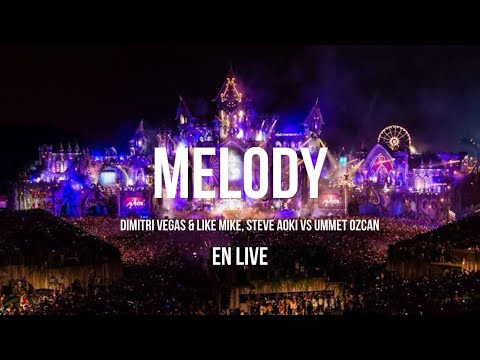 Dimitri Vegas & Like Mike - Melody à Tomorrowland 2015