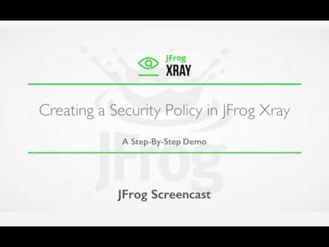 JFrog Xray: Creating a Security Policy
