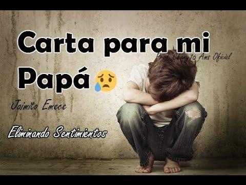 Carta Para Mi Papa Rap Triste 2017 Jaimito Mc I Reflexion
