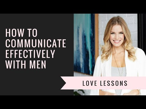 How To Communicate Effectively With Men