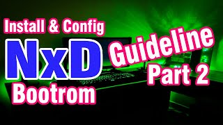 Install & config NXD Bootrom guideline- Part 1