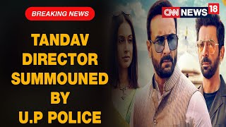 U.P Police Summon Tandav Director Ali Abbas Zafar For Questioning On January 27 |  CNN News18