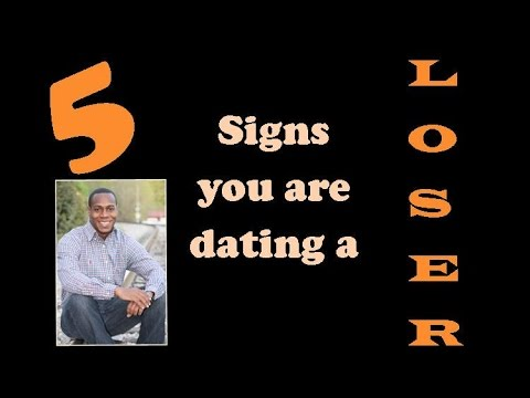 how you know you are dating a loser Check out this list of telltale signs you're dating a loser he lies all the time, but he's still not good at it: you watch him bold-face lie to his friends and family and you know he does it to you too what's the point you know he could contribute, but he's selfish and has an out-of-wack sense of entitlement.