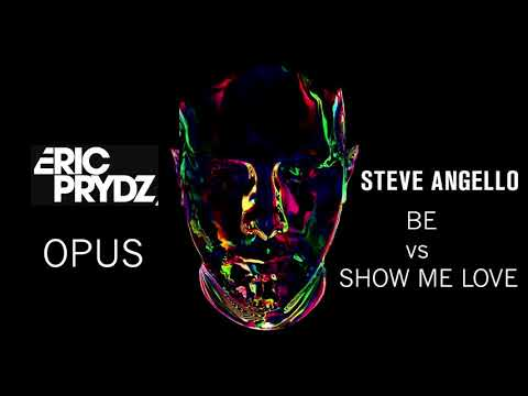 Opus vs Be vs Show me love - Eric Prydz, Steve Angello & Laidback Luke (Louis Vannoo Mashup)
