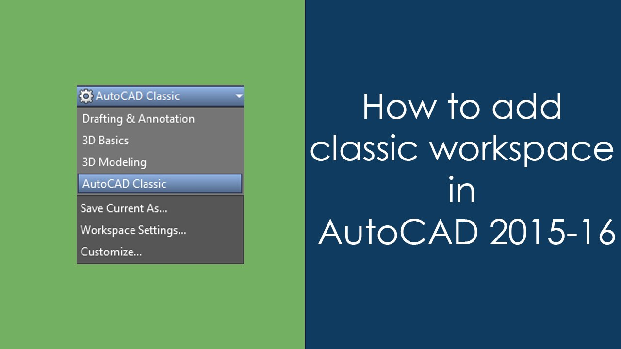 Restore the classic workspace in AutoCAD 2016 and 2017