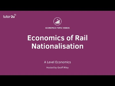 Economics of Rail Nationalisation (A Level Economics Revisio