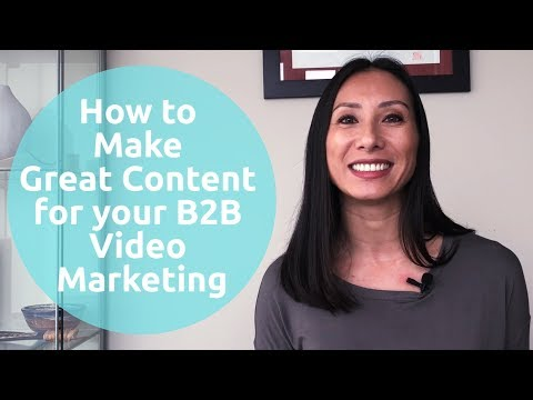How to Make Great Content for B2B Video Marketing