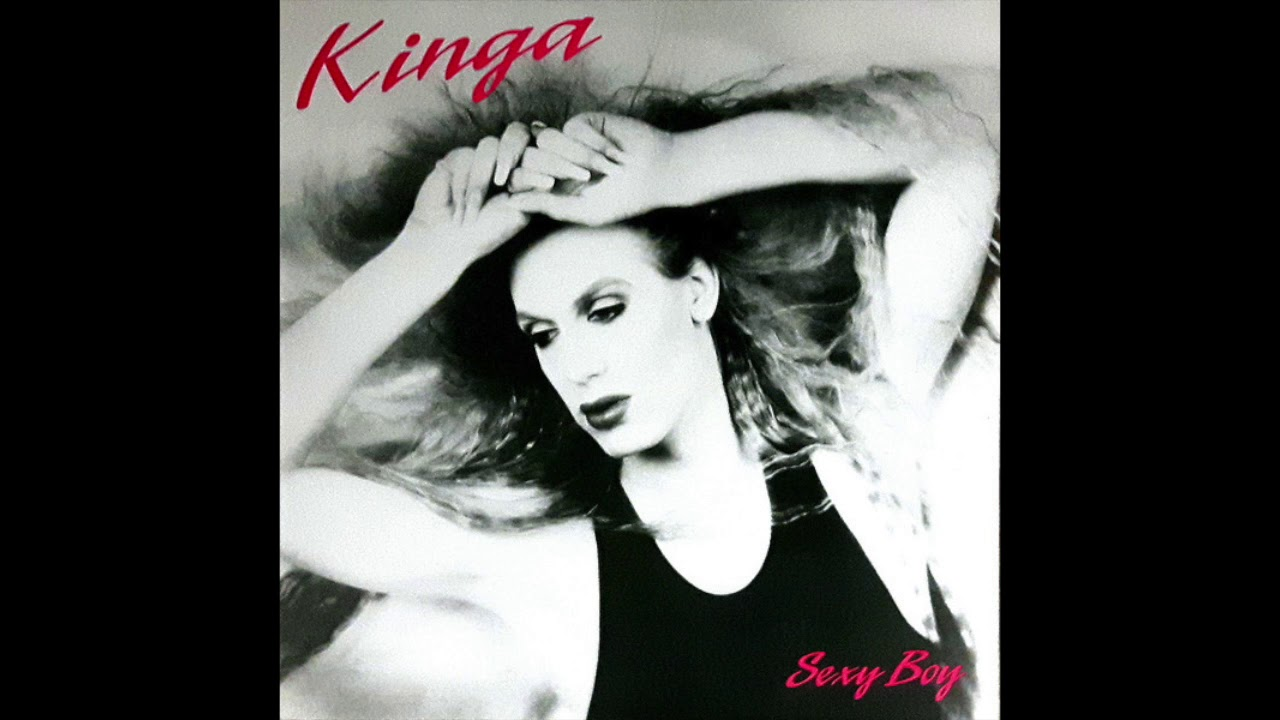 Download Kinga - Sexy Boy (Late Night Dance Mix) (1989)