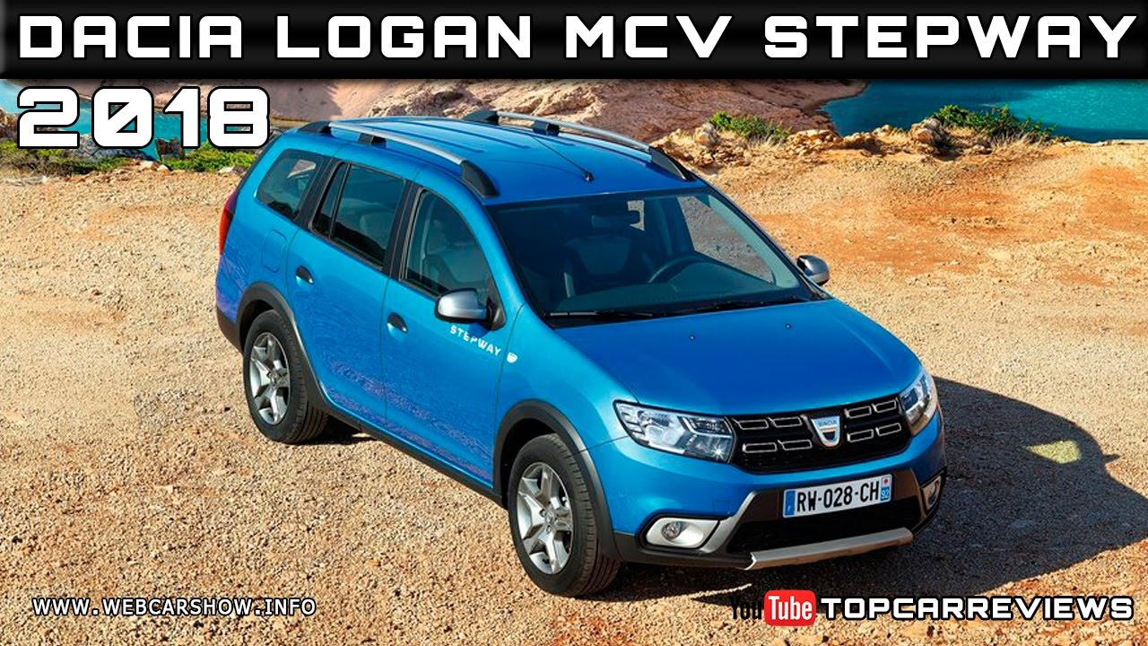 2018 dacia logan mcv stepway review rendered price specs. Black Bedroom Furniture Sets. Home Design Ideas