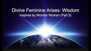 Divine Feminine Arises: Wisdom