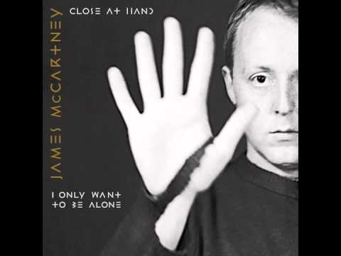 I Only Want To Be Alone :: CLOSE AT HAND - EP :: James McCartney
