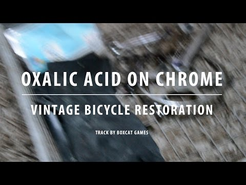 Cleaning Chrome With Oxalic Acid - Vintage Bicycle Restoration