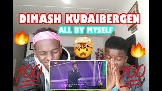 Dimash Kudaibergen - All By Myself (Reaction Video)